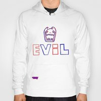 evil Hoodies featuring Evil. by The Fort by The Smoking Roses!