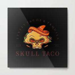 Street tacos and tequila skull taco mexican food Metal Print
