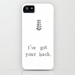 I've Got Your Back iPhone Case
