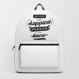 Become the happiest person you know - hand drawn quotes illustration. Funny humor. Life sayings. Backpack