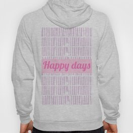 Happy days #7 Hoody