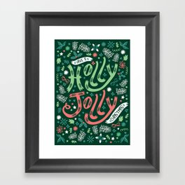 Have a Holly Jolly Christmas  Framed Art Print