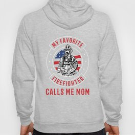 Firefighter Calls Me Mom Hoody