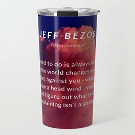Jeff Bezos Quote On Leaning In To The Future Travel Mug