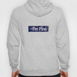 I'm fine Hoody