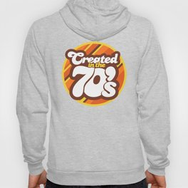 Created in the 70's Design Motif Hoody