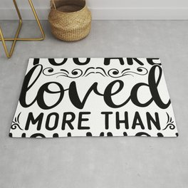 You Are Loved More Than You Think inspirational thoughts Rug
