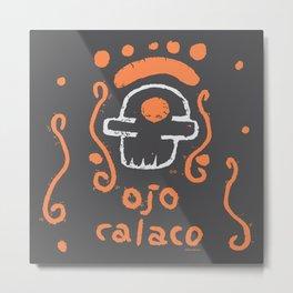 ojo calaco 5 Metal Print