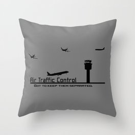 Air Traffic Control - Got to keep them Separated  Throw Pillow