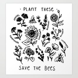 Plant these save the bees flowers t-shirt Art Print