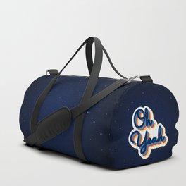 Oh Yeah Duffle Bag
