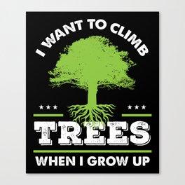 Funny Arborist Tree Trimmer Climber Gift Idea Canvas Print