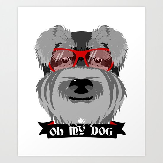Oh My Dog Art Print