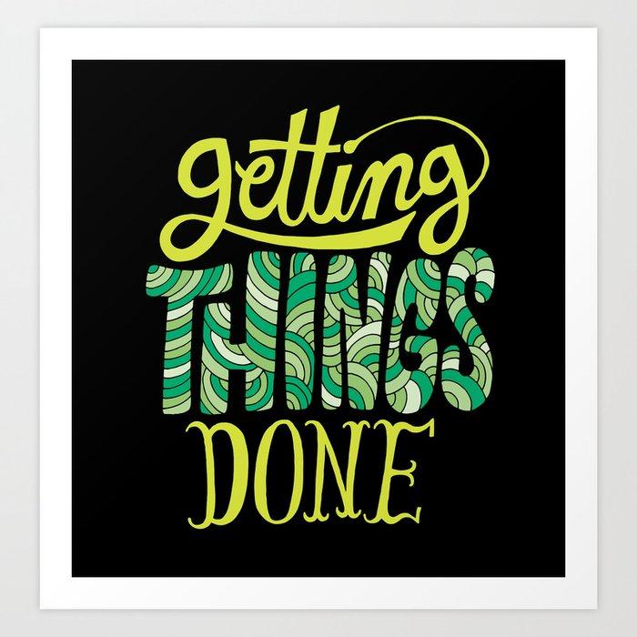Getting Things Done Art Print
