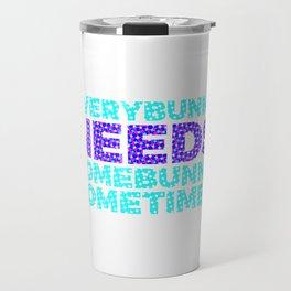 Every Bunny Needs Somebunny 2 Colorful Travel Mug