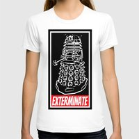 dr who T-shirts featuring EXTERMINATE  |  Dalek  |  Dr. Who by Silvio Ledbetter
