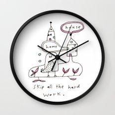 skip all the hard work Wall Clock