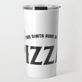 This Santa Runs On Pizza, Men's Funny Sarcastic Santa Travel Mug