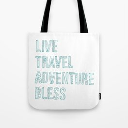 Live Travel Adventure Bless Tote Bag