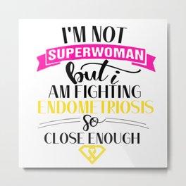 Endometriosis superwoman awareness Metal Print