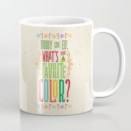 Buddy the Elf, What's Your Favorite Color? Coffee Mug