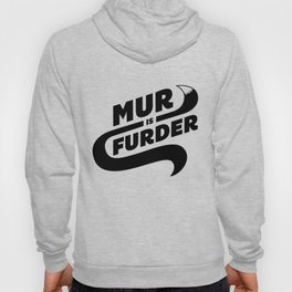 Mur is Furder Hoody