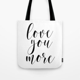 Love You More, Typography Quote, Quote Printable, Wall Decor, Inspirational Quote, Love Art Tote Bag