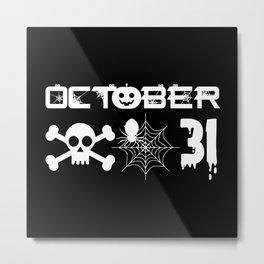 October the 31 Metal Print