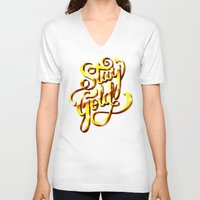 stay gold V-neck T-shirts featuring Stay Gold by Roberlan Borges