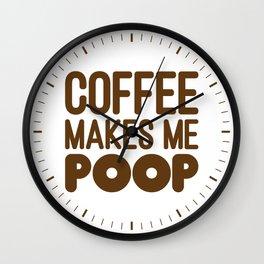 COFFEE MAKES ME POOP (Brown Art) Wall Clock
