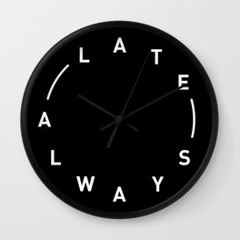 Always Late Wall Clock