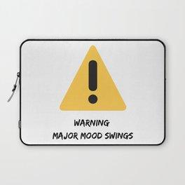 Warning: Major Mood Swings Laptop Sleeve