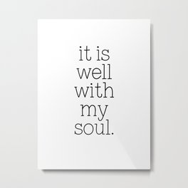 It Is Well With My Soul - Christian Quote, Bible Verse, Inspirational Hymn Lyrics, Scripture Art Metal Print