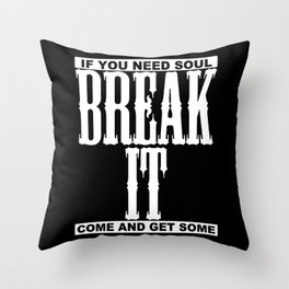 Break it Throw Pillow