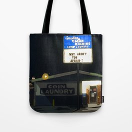 Why Aren't You Afraid? Tote Bag