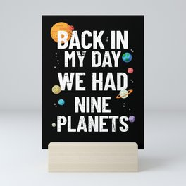 Back In My Day We Had Nine Planets | Astronomy Mini Art Print