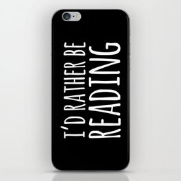 I'd Rather Be Reading - Inverted iPhone Skin