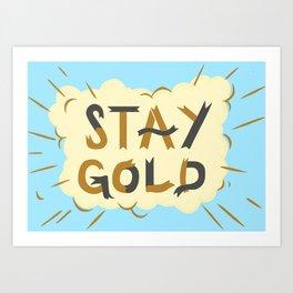 Stay Gold Print Art Print