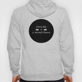 every day is a second chance Hoody