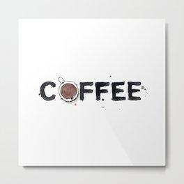 Favourite Things - Coffee Metal Print