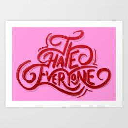 I Hate Everyone - Pink Art Print