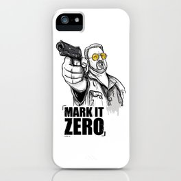 Mark it zero, the big lebowski iPhone Case