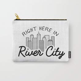 Right Here in River City Carry-All Pouch