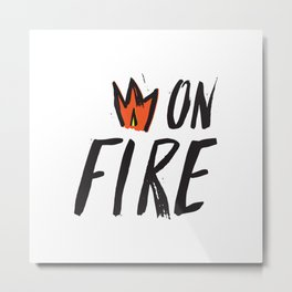 On Fire! Metal Print