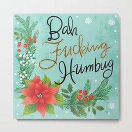 Pretty Sweary Holidays: Bah Humbug Metal Print