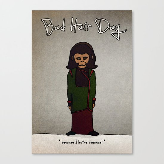 bad hair day no:1 / Planet of the Apes Canvas Print