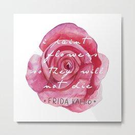 I Paint Flowers Metal Print