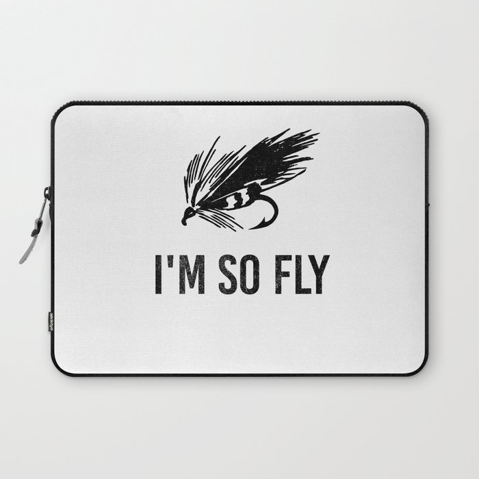 I'm So Fly Fishing Hook Flies Fisherman Gift Laptop Sleeve