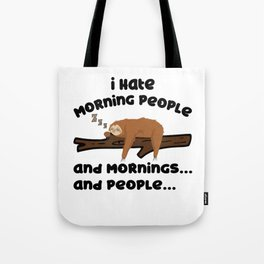 I Hate Morning People Sloth Sarcasm Late Riser Tote Bag