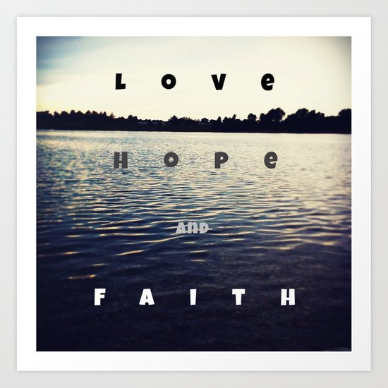 love, hope and faith Art Print
